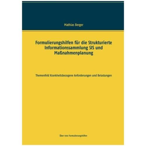 Formulierungshilfen für die SIS und Maßnahmenplanung Themenfeld Krankheitsbezogene Anforderungen und Belastungen