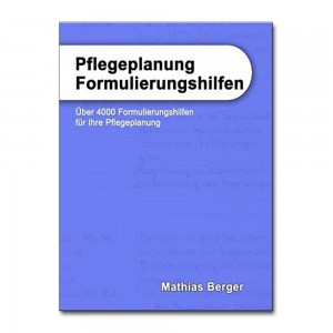 Download: Pflegeplanung Formulierungshilfen